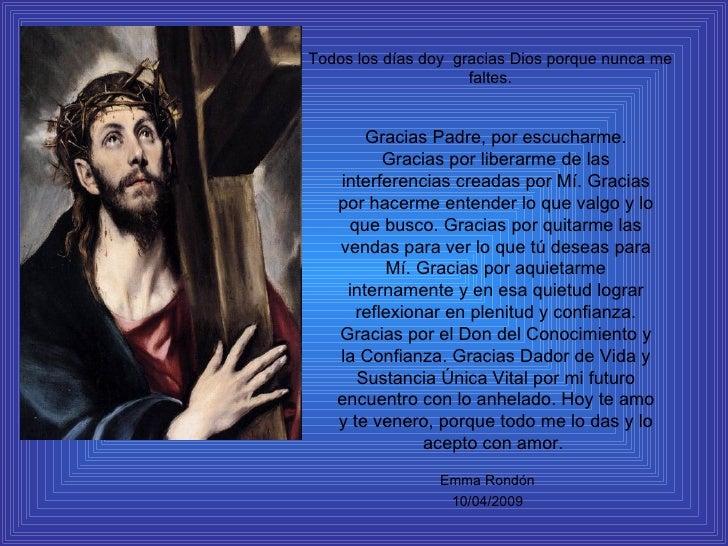 Todos los días doy  gracias Dios porque nunca me faltes. Gracias Padre, por escucharme. Gracias por liberarme de las inter...