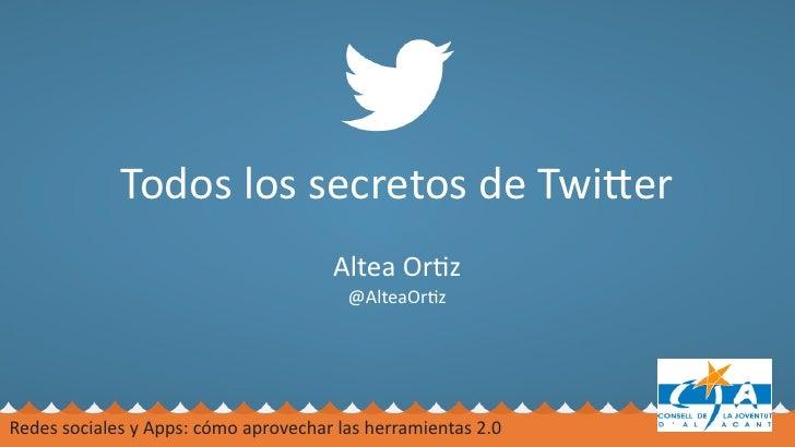 Todos los secretos de Twi-er                                            Altea Or1z                                   ...