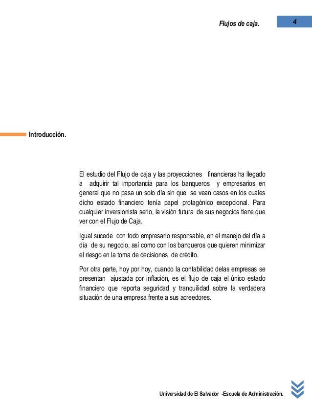 Universidad de El Salvador -Escuela de Administración. 4Flujos de caja. Introducción. El estudio del Flujo de caja y las p...