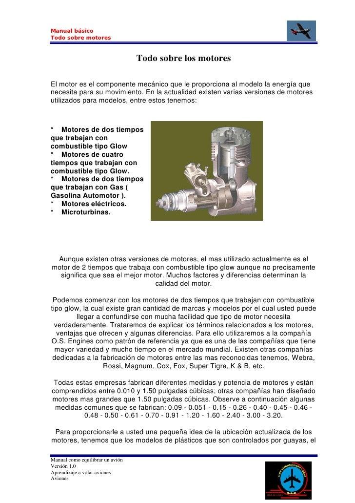 Manual básico Todo sobre motores                                     Todo sobre los motores  El motor es el componente mec...
