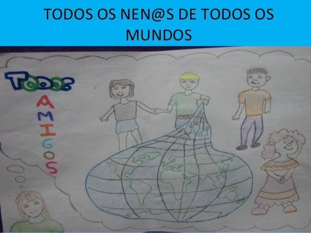 TODOS OS NEN@S DE TODOS OS MUNDOS