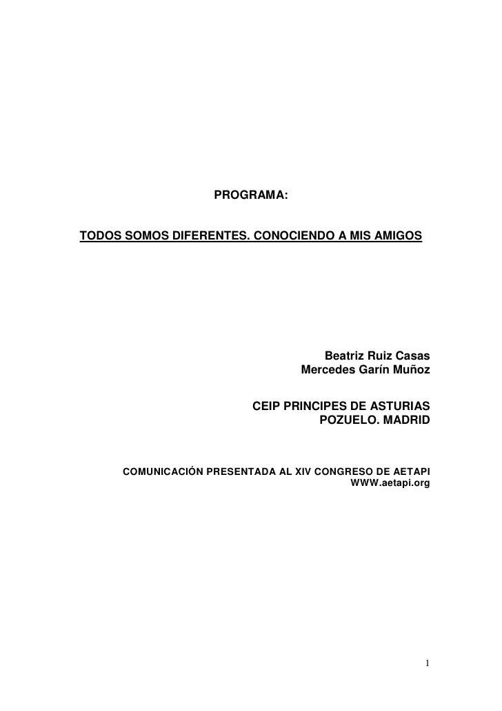 PROGRAMA:TODOS SOMOS DIFERENTES. CONOCIENDO A MIS AMIGOS                                    Beatriz Ruiz Casas            ...