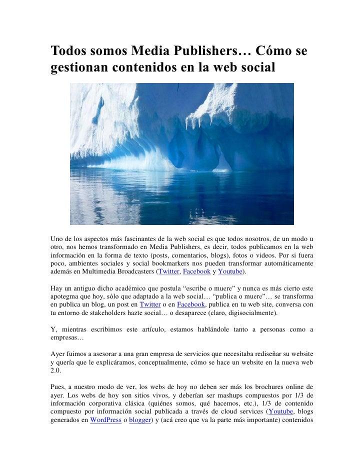 Todos somos Media Publishers… Cómo segestionan contenidos en la web socialUno de los aspectos más fascinantes de la web so...