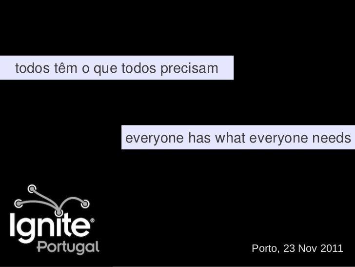 todos têm o que todos precisam                everyone has what everyone needs                                 Porto, 23 N...