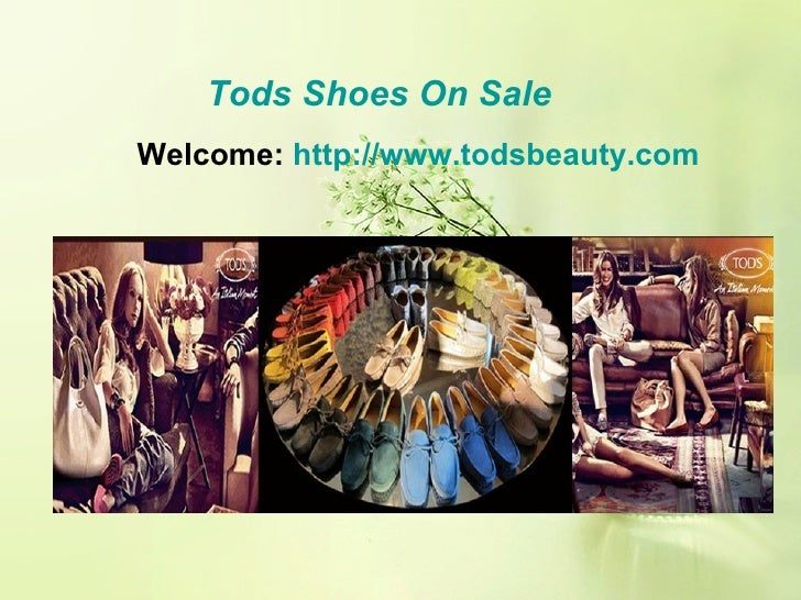 Tods Shoes On SaleWelcome: http://www.todsbeauty.com