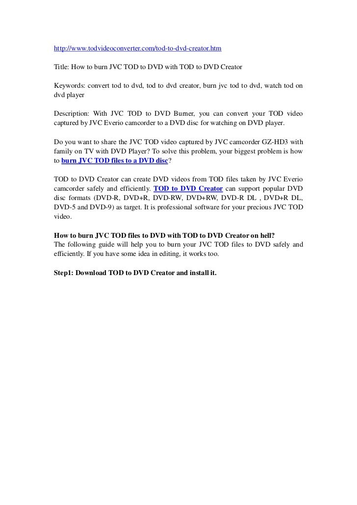 http://www.todvideoconverter.com/tod-to-dvd-creator.htm<br />Title: How to burn JVC TOD to DVD with TOD to DVD Creator<br ...
