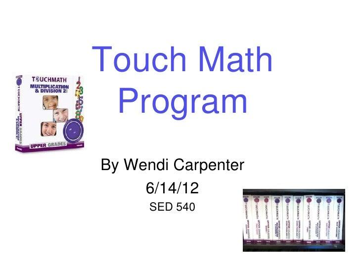 Touch Math ProgramBy Wendi Carpenter     6/14/12      SED 540