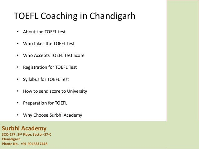 Surbhi Academy SCO-177, 2nd Floor, Sector-37-C Chandigarh Phone No.- =91-9915337448 TOEFL Coaching in Chandigarh • About t...