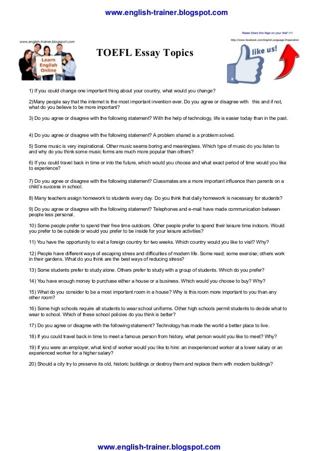 toefl essay about internet 3) many people say that the internet is the most important invention ever do you agree or disagree with this and if not, what do you believe to be more important use specific reasons and examples to support your opinion 4) do you agree or disagree with the following statement people pay too much attention to the less.