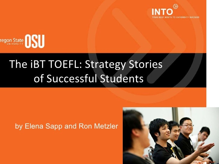 The iBT TOEFL: Strategy Stories  of Successful Students by Elena Sapp and Ron Metzler
