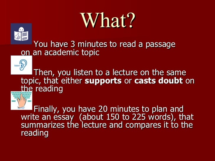 integrated ibt essay Jump to the essay topics #001: why do people go to college #002: are parents the best teachers #003 food is now easier to prepare is this a good thing 6 essays.