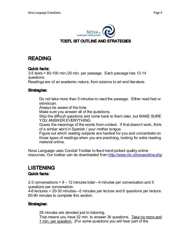 Nova Language Consultants  Page 9  TOEFL iBT OUTLINE AND STRATEGIES  READING  Quick facts:  3­5 texts = 60­100 min./20 min...