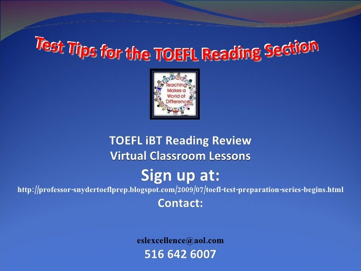TOEFL iBT Reading Review Virtual Classroom Lessons Sign up at: http://professor-snydertoeflprep.blogspot.com/2009/07/toefl...
