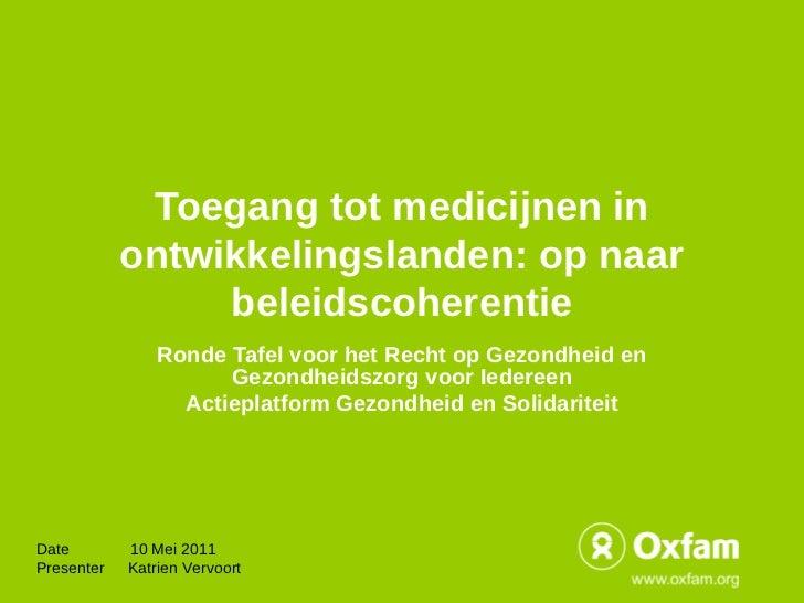 Toegang tot medicijnen in            ontwikkelingslanden: op naar                 beleidscoherentie                Ronde T...