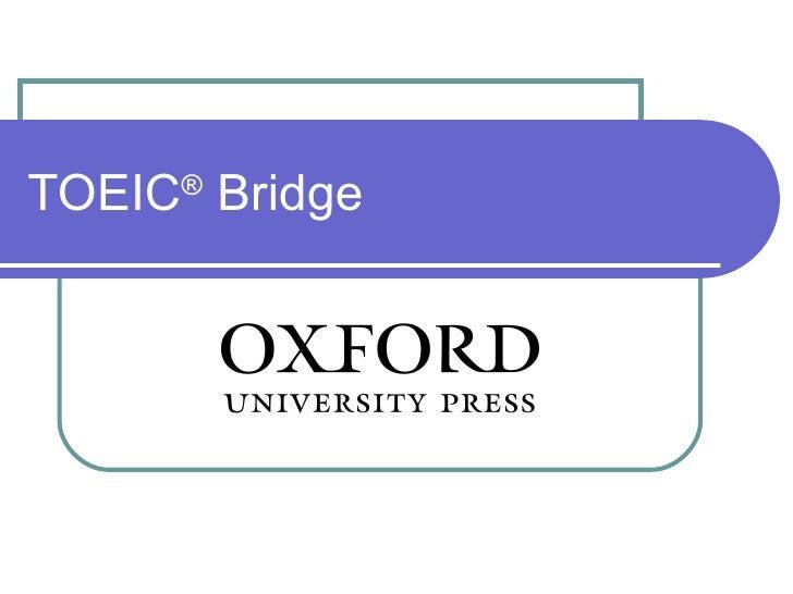TOEIC ®  Bridge
