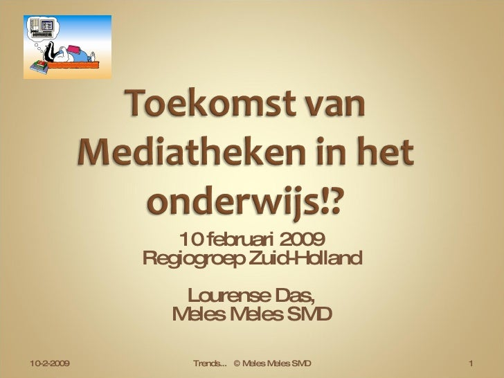 10 februari 2009 Regiogroep Zuid-Holland Lourense Das, Meles Meles SMD 10-2-2009 Trends...  © Meles Meles SMD