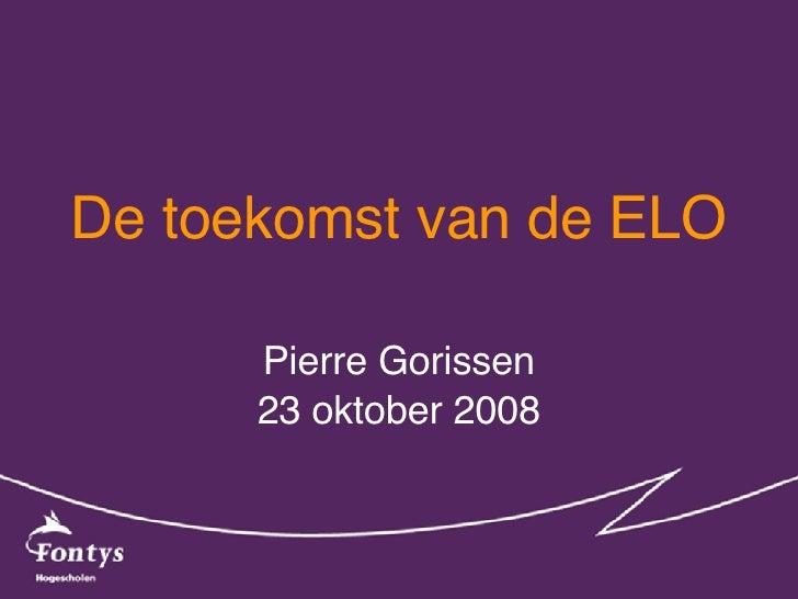 De toekomst van de ELO   Pierre Gorissen 23 oktober 2008