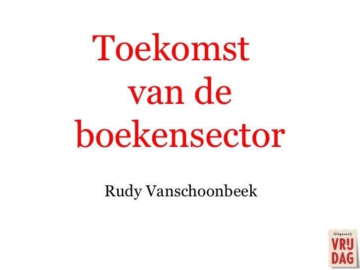 Toekomst  van de boekensector Rudy Vanschoonbeek