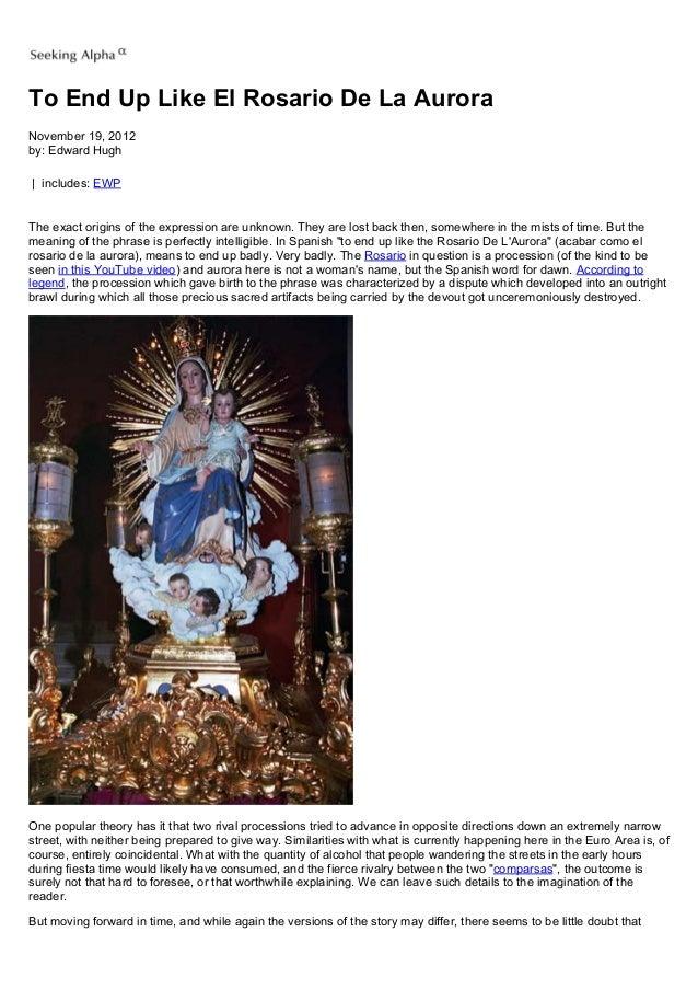 To End Up Like El Rosario De La AuroraNovember 19, 2012by: Edward Hugh| includes: EWPThe exact origins of the expression a...