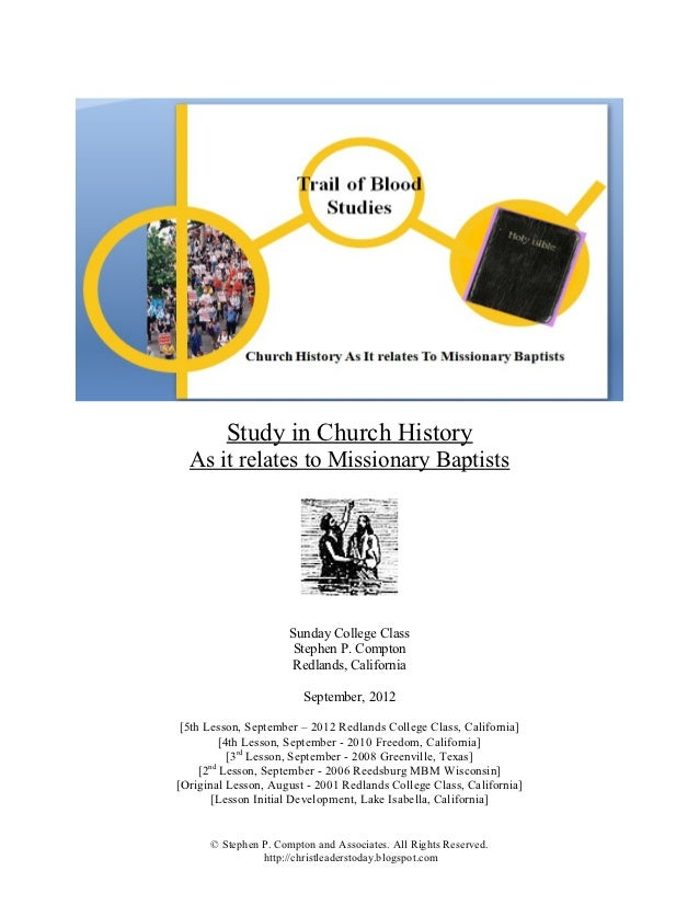Study in Church History  As it relates to Missionary Baptists                      Sunday College Class                   ...