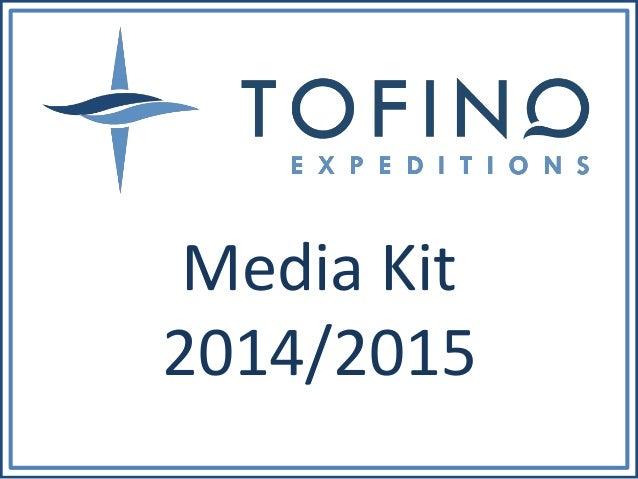 Tofino Expeditions media kit 2014/2015