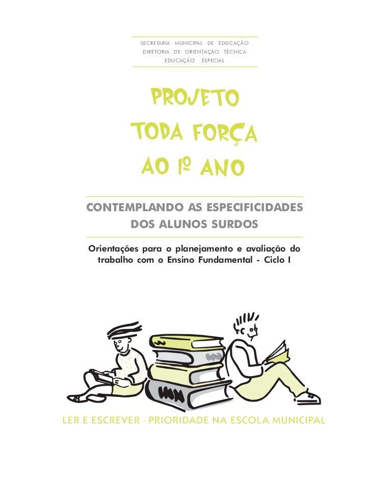 SECRETARIA MUNICIPAL DE EDUCAÇÃO               DIRETORIA DE ORIENTAÇÃO TÉCNICA                      EDUCAÇÃO   ESPECIAL   ...