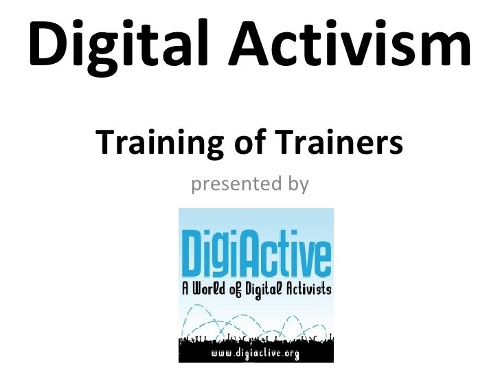 Digital Activism   Training of Trainers presented by