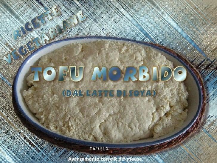Tofu morbido dal latte di soya