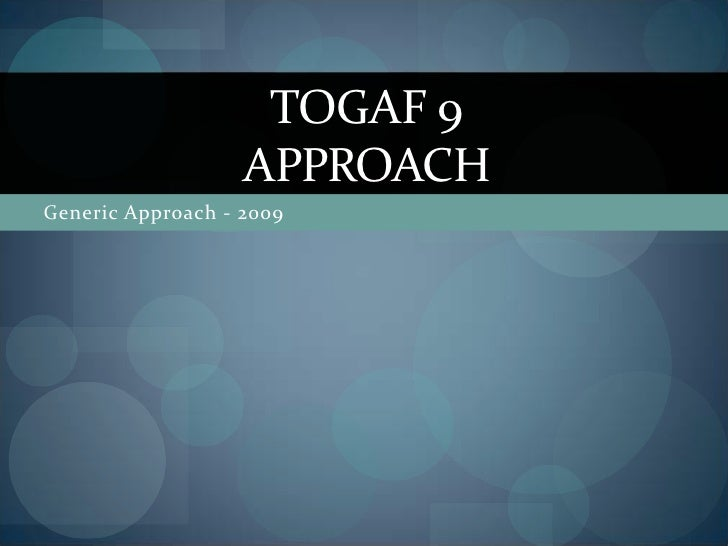 Togaf 9   Approach Ver1 0