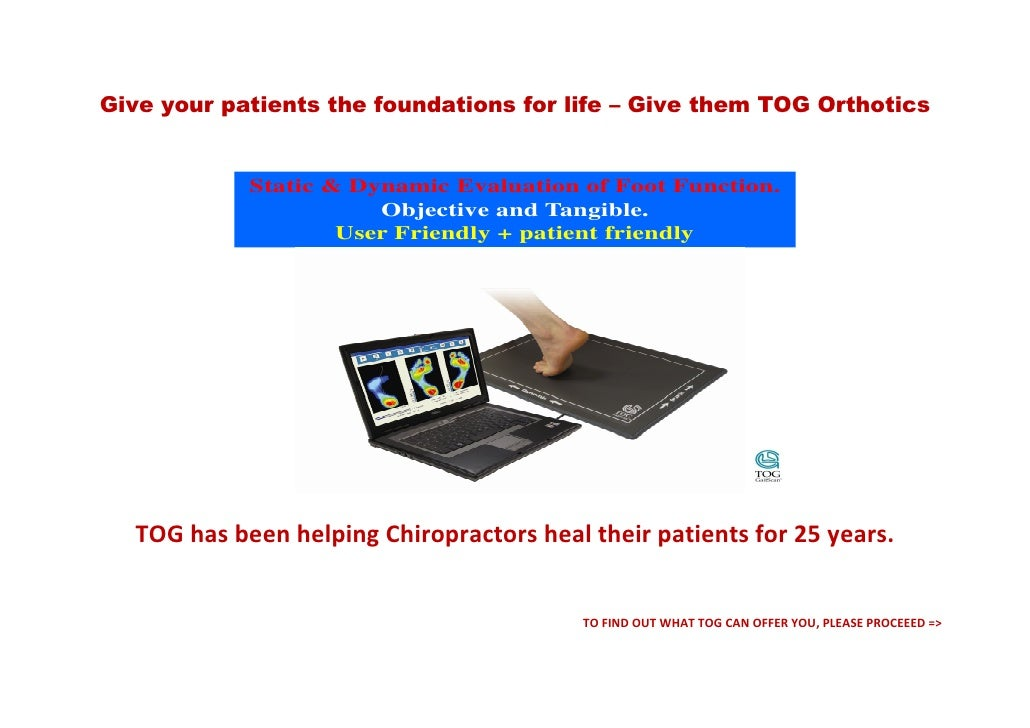 Give your patients the foundations for life – Give them TOG Orthotics               Static & Dynamic Evaluation of Foot Fu...