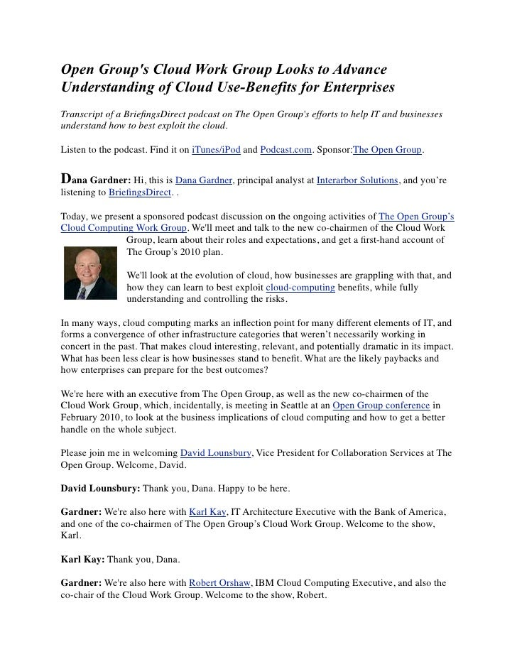Open Group's Cloud Work Group Looks to Advance Understanding of Cloud Use-Benefits for Enterprises Transcript of a Briefing...