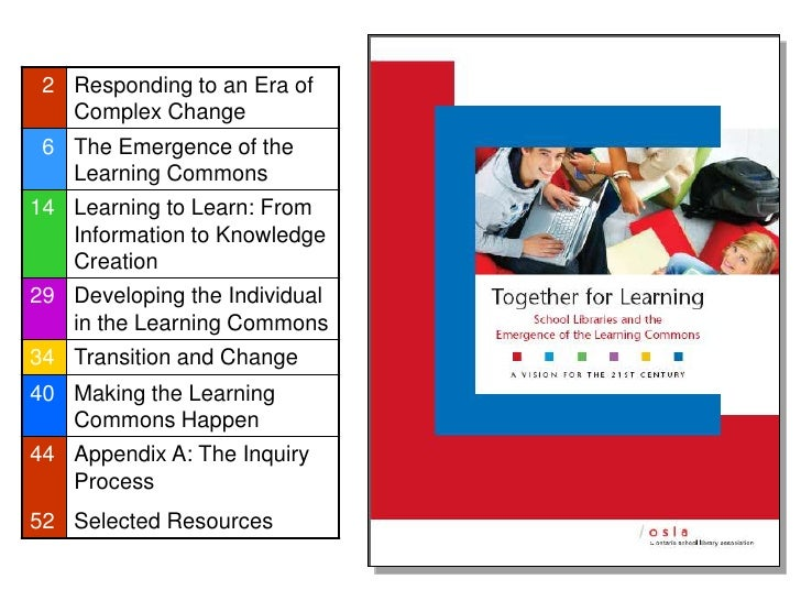 2 Responding to an Era of    Complex Change  6 The Emergence of the    Learning Commons 14 Learning to Learn: From    Info...