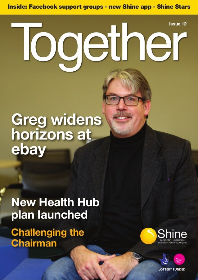 Inside: Facebook support groups new Shine app Shine Stars Issue 12  Greg widens horizons at ebay New Health Hub plan launc...
