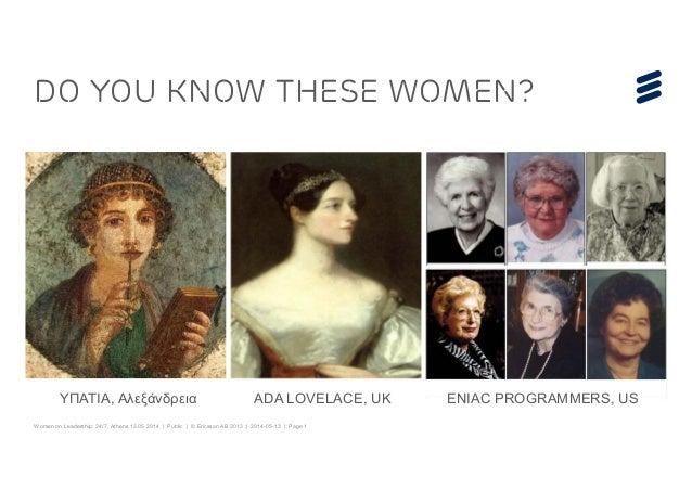 Women on Leadership: 24/7, Athens 13.05.2014 | Public | © Ericsson AB 2013 | 2014-05-13 | Page 1 Do you know these women? ...