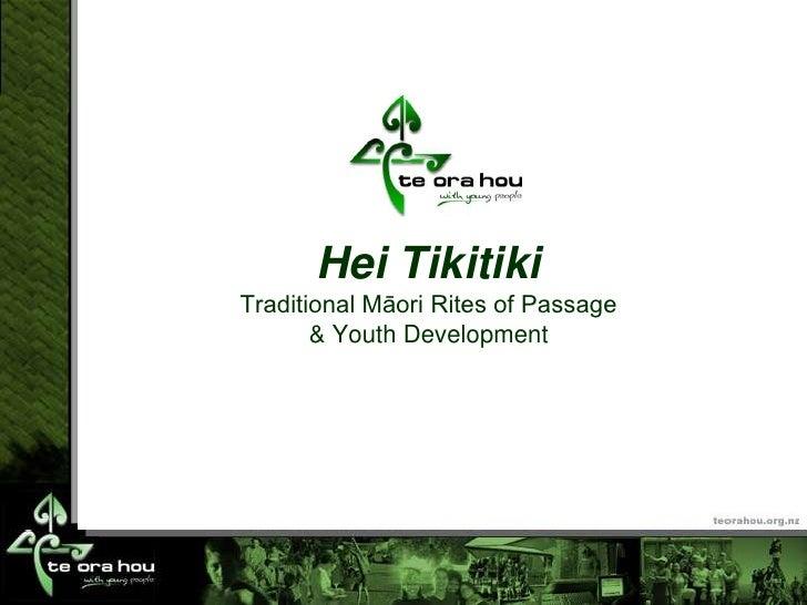 Hei TikitikiTraditional Māori Rites of Passage       & Youth Development