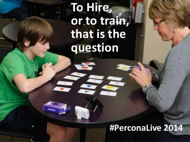 1 To Hire, or to train, that is the question #PerconaLive 2014