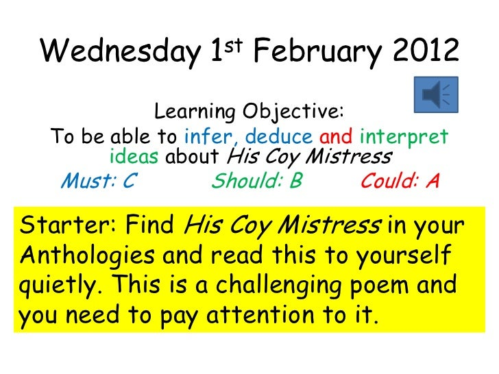 words on to his coy mistress In this essay i will compare and contrast andrew marvell's poem, 'to his coy mistress', with elizabeth barrett browning's sonnet, 'how do i love thee.