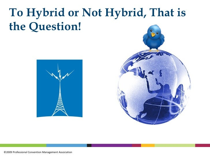 To hybrid or not to hybrid