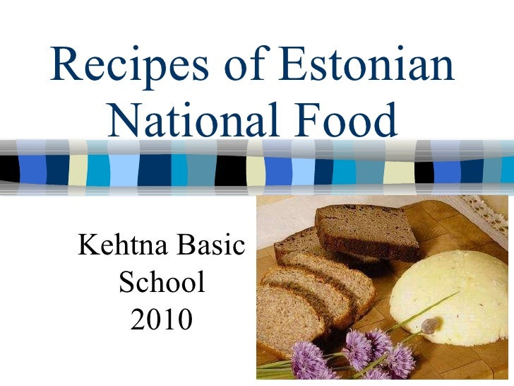 Recipes of Estonian National Food Kehtna Basic School 2010