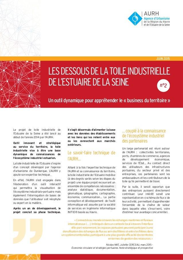 Le projet de toile industrielle de l'Estuaire de la Seine a été lancé au début de l'année 2014 par l'AURH. Outil innovant ...