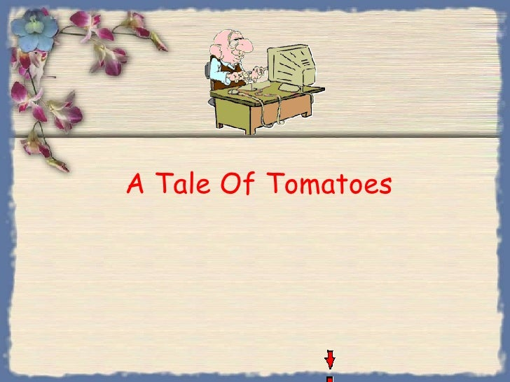 A Tale Of Tomatoes