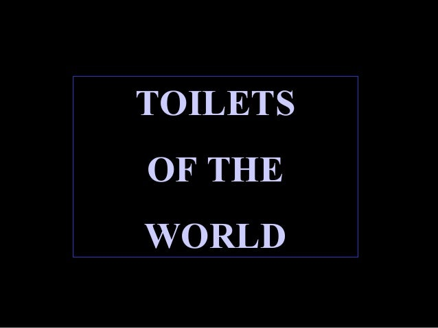 TOILETSOF THEWORLD