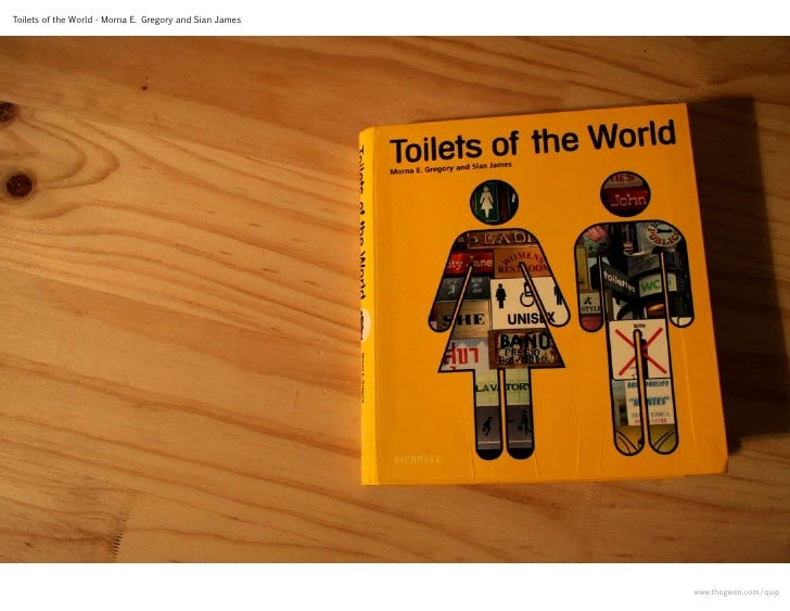 Toilets of the World - Morna E. Gregory and Sian James                                                              www.th...