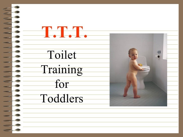T.T.T. Toilet Training for Toddlers