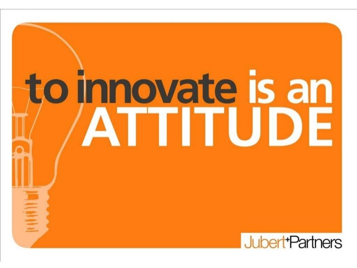 To innovate is an attitude jun11