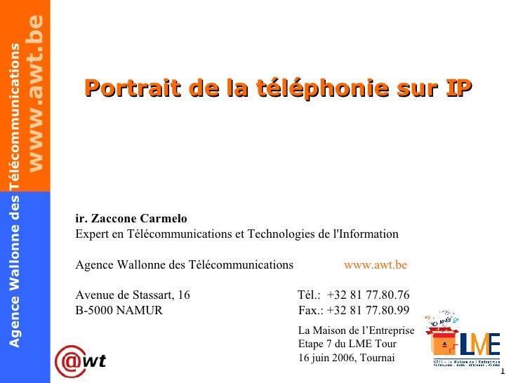 Portrait de la téléphonie sur IP ir. Zaccone Carmelo Expert en Télécommunications et Technologies de l'Information Agence ...