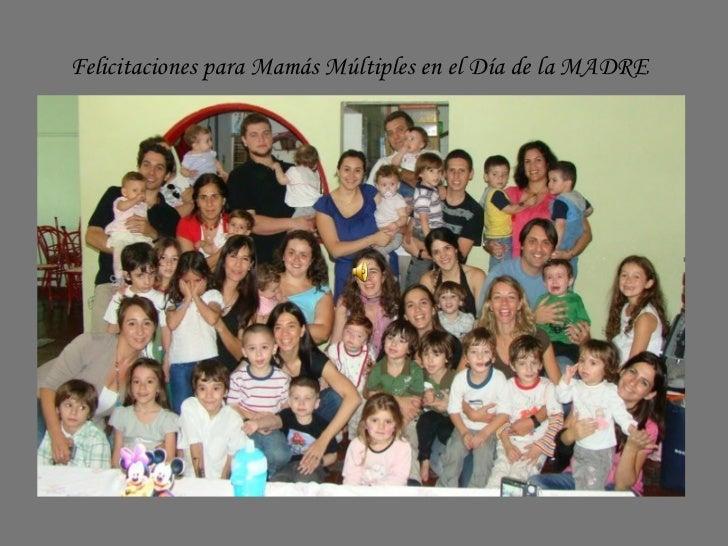 Felicitaciones para Mamás Múltiples en el Día de la MADRE