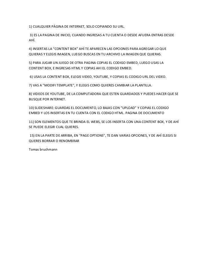 1) CUALQUIER PÁGINA DE INTERNET, SOLO COPIANDO SU URL.<br /> 3) ES LA PAGINA DE INICIO, CUANDO INGRESAS A TU CUENTA O DESD...