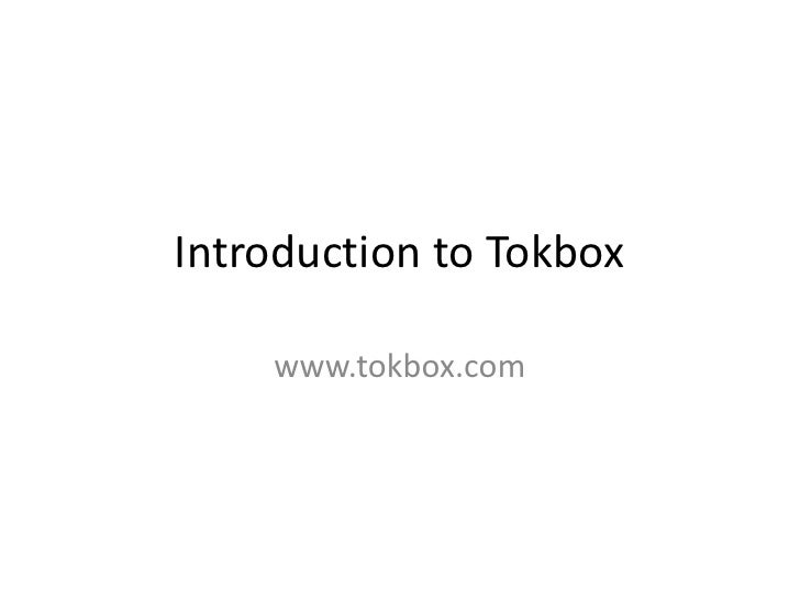 Introduction to Tokbox<br />www.tokbox.com<br />