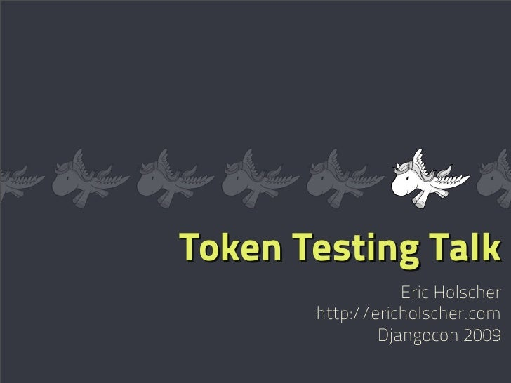 Token  Testing Slides